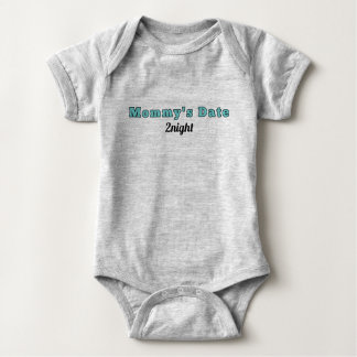 "Infant Onsie - ""Mommy's Date Tonight"" Print Baby Bodysuit"