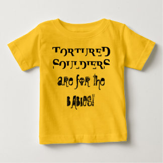 "Infant Souldiers - ""For the Babies"" Baby T-Shirt"