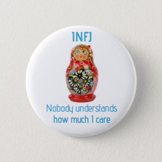 "INFJ Button: ""Nobody understands how much I care"" 6 Cm Round Badge"