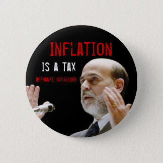 Inflation is a tax - original 6 cm round badge