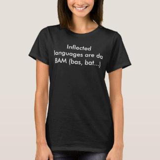 """Inflected languages are da BAM (bas, bat...)"" T-Shirt"