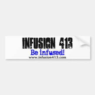 Infusion 413 Bumper Sticker