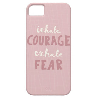 Inhale Courage Exhale Fear iPhone 5 Case