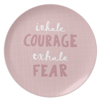 Inhale Courage Exhale Fear Plate