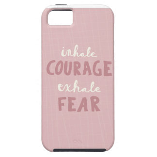 Inhale Courage Exhale Fear Tough iPhone 5 Case