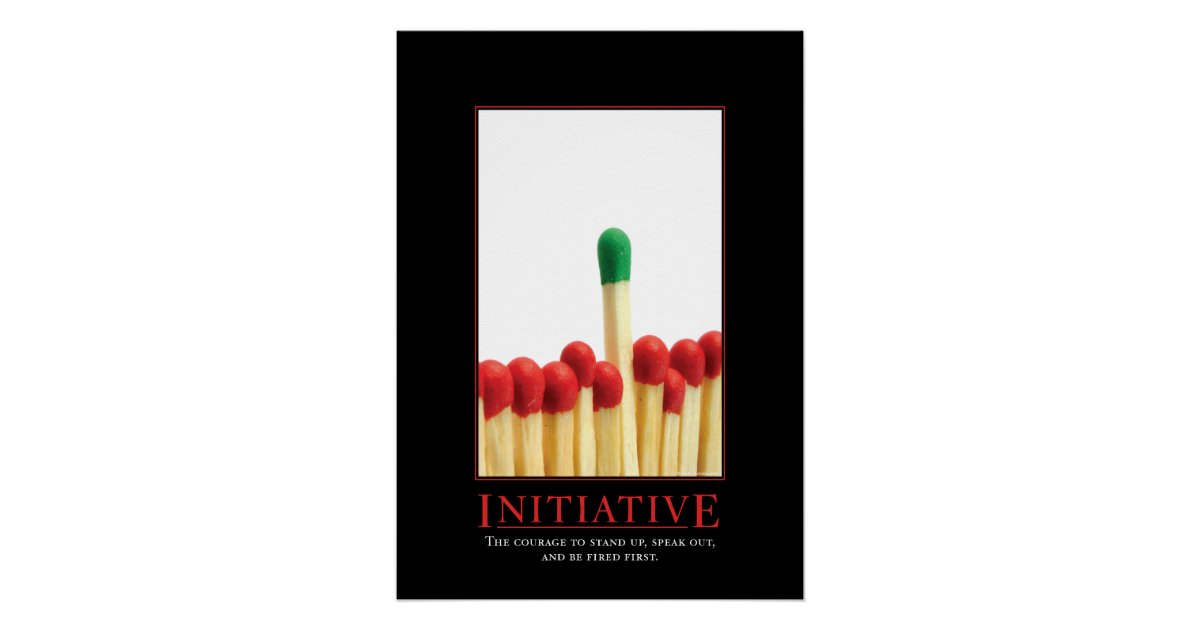 Initiative Motivational Parody Poster | Zazzle