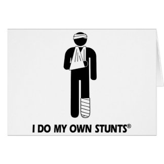 Injury My Own Stunts Greeting Card