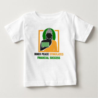 Inner Peace Stimulates Financial Success Baby T-Shirt
