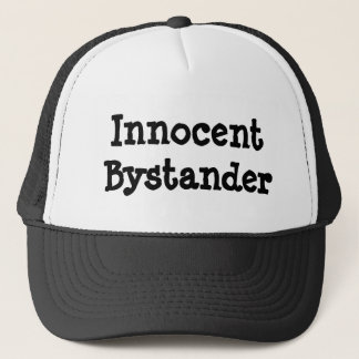 Innocent Bystander Trucker Hat