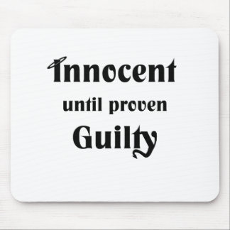 Innocent Until Proven Guilty Mouse Pad