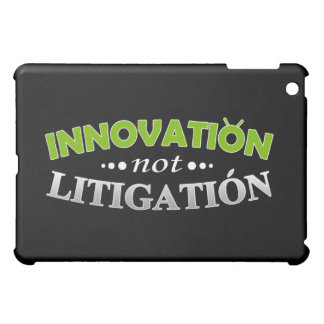 Innovation NOT Litigation iPad Case