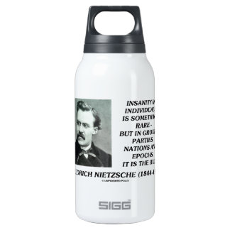 Insanity In Individuals Something Rare Nietzsche Insulated Water Bottle
