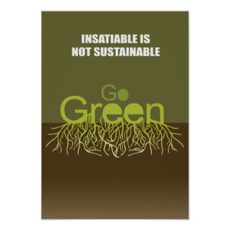 Insatiable is not sustainable poster