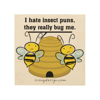 Insect Puns Bug Me Funny Bumble Bees Wood Canvases