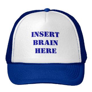 Insert Brain Here Hat