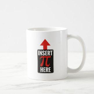 Insert Pi Here Coffee Mug