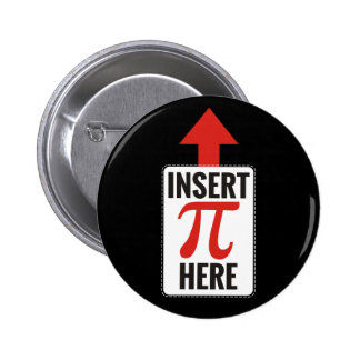 Insert Pi Here Pinback Buttons