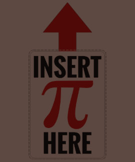 Insert Pi Here Tees