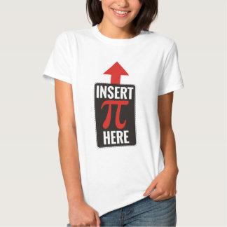Insert Pi Here Tshirts