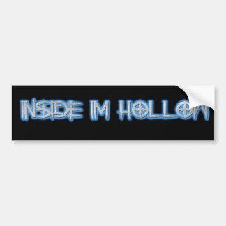inside im Hollow Bumper Sticker