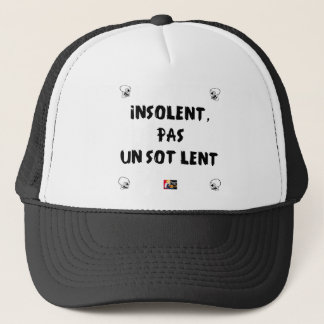 INSOLATE, NOT STUPID SLOW - Word games Trucker Hat