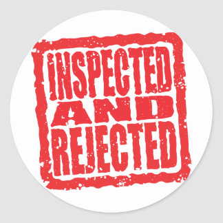 Inspected And Rejected Round Sticker