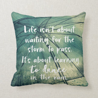 Inspiration: Dance in the Rain Quote Cushion