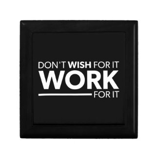 Inspiration - Don't Wish For It - Work For It Gift Box
