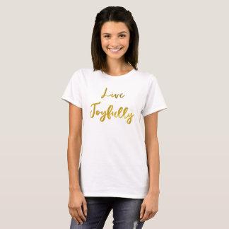 Inspiration: Live Joyfully T-Shirt