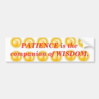 INSPIRATION : Wisdom Patience Car Bumper Sticker