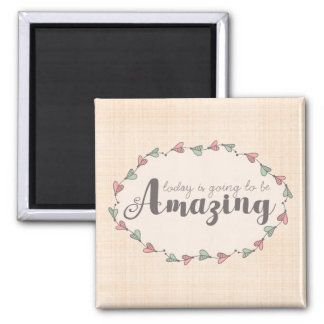 Inspirational Amazing Day Square Magnet
