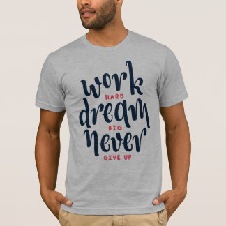 Inspirational and Motivational Quote | Shirt