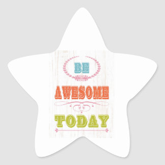 Inspirational Art - Be Awesome. Star Sticker