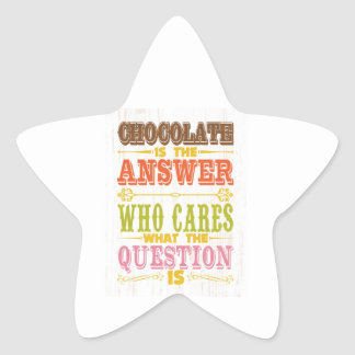 Inspirational Art - Chocolate Is The Answer. Star Sticker