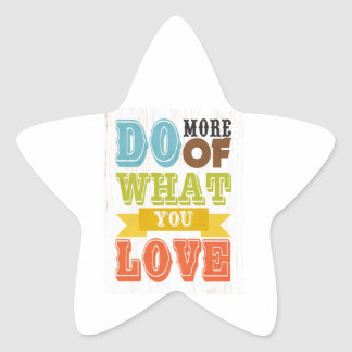 Inspirational Art - Do What You Love. Star Stickers