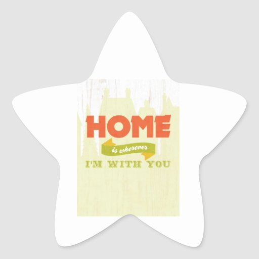 Inspirational Art - Home Is Wherever. Star Stickers