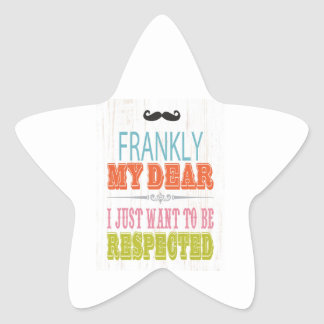 Inspirational Art - I Want To Be Respected. Star Sticker