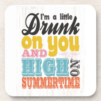 Inspirational Art - I'm a Little Drunk on You. Coasters