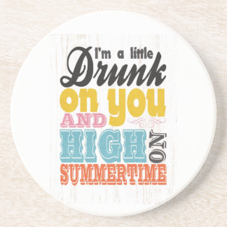 Inspirational Art - I'm a Little Drunk on You. Drink Coaster
