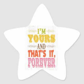 Inspirational Art - I'm Yours Forever. Stickers