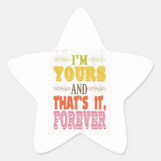 Inspirational Art - I'm Yours Forever. Star Sticker