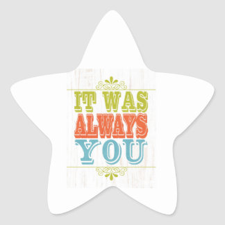 Inspirational Art - It Was You. Star Sticker