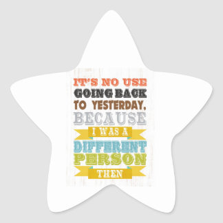 Inspirational Art - Its No Use Going Back. Star Sticker