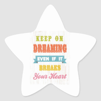 Inspirational Art - Keep On Dreaming. Star Sticker