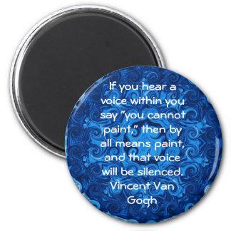 Inspirational ART QUOTE Vincent Van Gogh 6 Cm Round Magnet