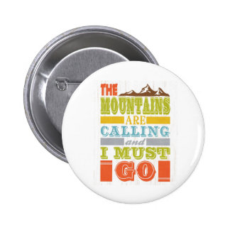 Inspirational Art - The Mountains Are Calling. 6 Cm Round Badge