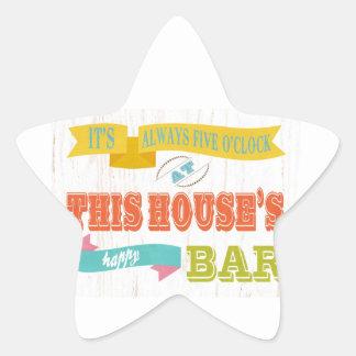 Inspirational Art - This Houses Happy Bar Star Sticker