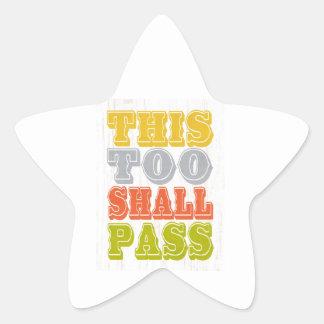 Inspirational Art - This Shall Pass. Star Sticker