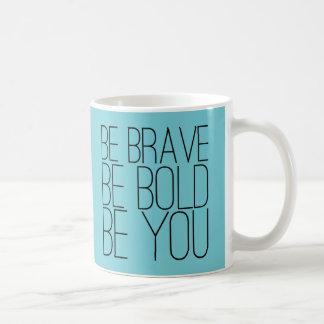 Inspirational, Be Brave Coffee Mug
