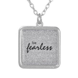 Inspirational Be Fearless Silver Plated Necklace